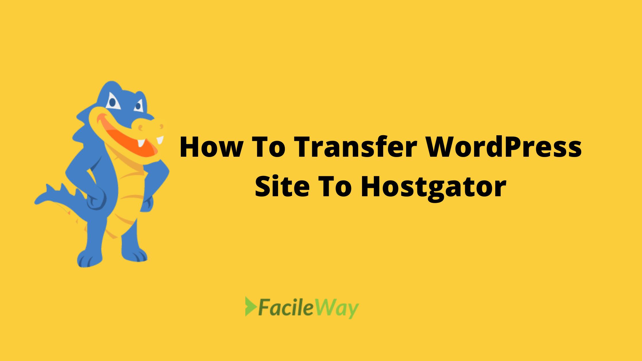 how to transfer WordPress Site To Hostgator