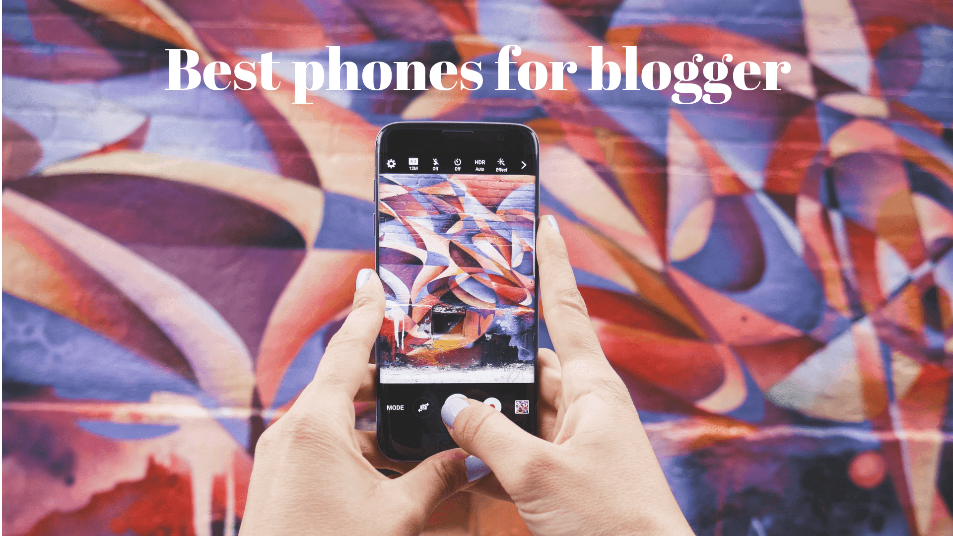Best phones for blogger