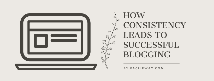 How Consistency Leads to Successful Blogging