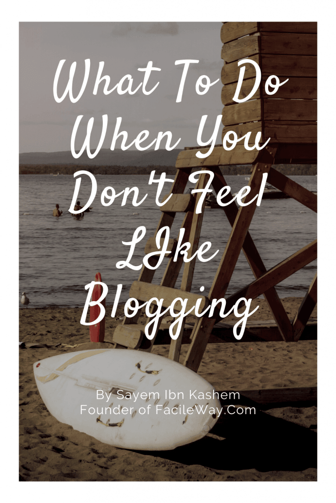 What you should do when you don't feel like blogging