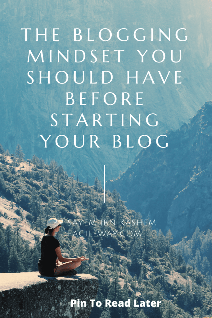 The Blogging Mindset You Should Have Before Starting Your Blog (1)-min