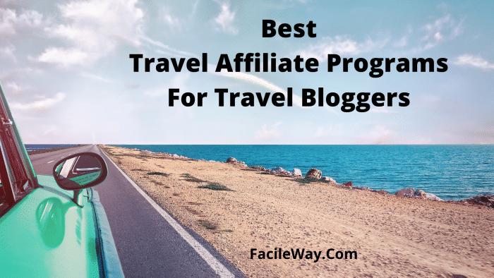 Best Travel Affiliate Programs For Travel Bloggers