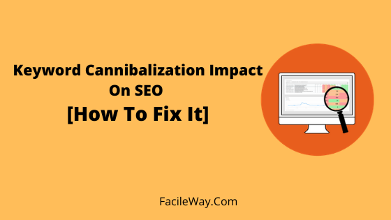 Keyword Cannibalization Impact On SEO_ [How To Fix It]