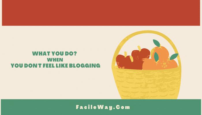 don't feel like blogging