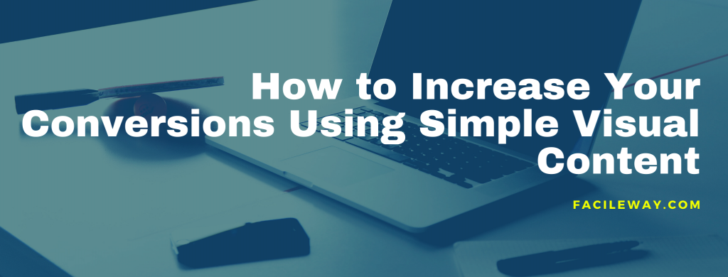 how to increase conversions using simple visual content
