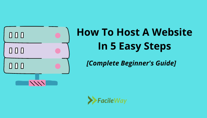 How To Host A Website In 5 Easy Steps