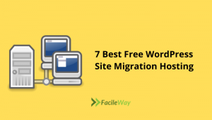 Best Free WordPress Site Migration Hosting