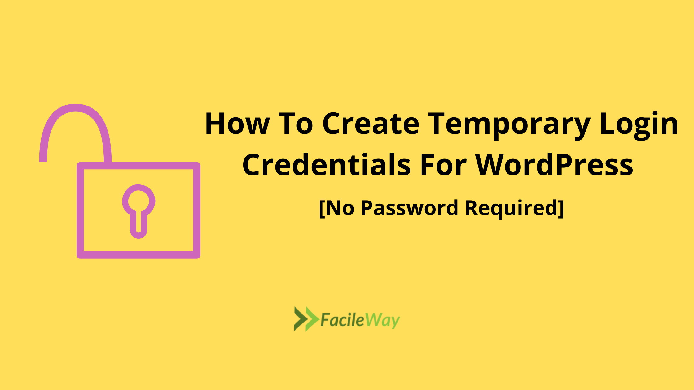 How To Create Temporary Login Credentials For WordPress