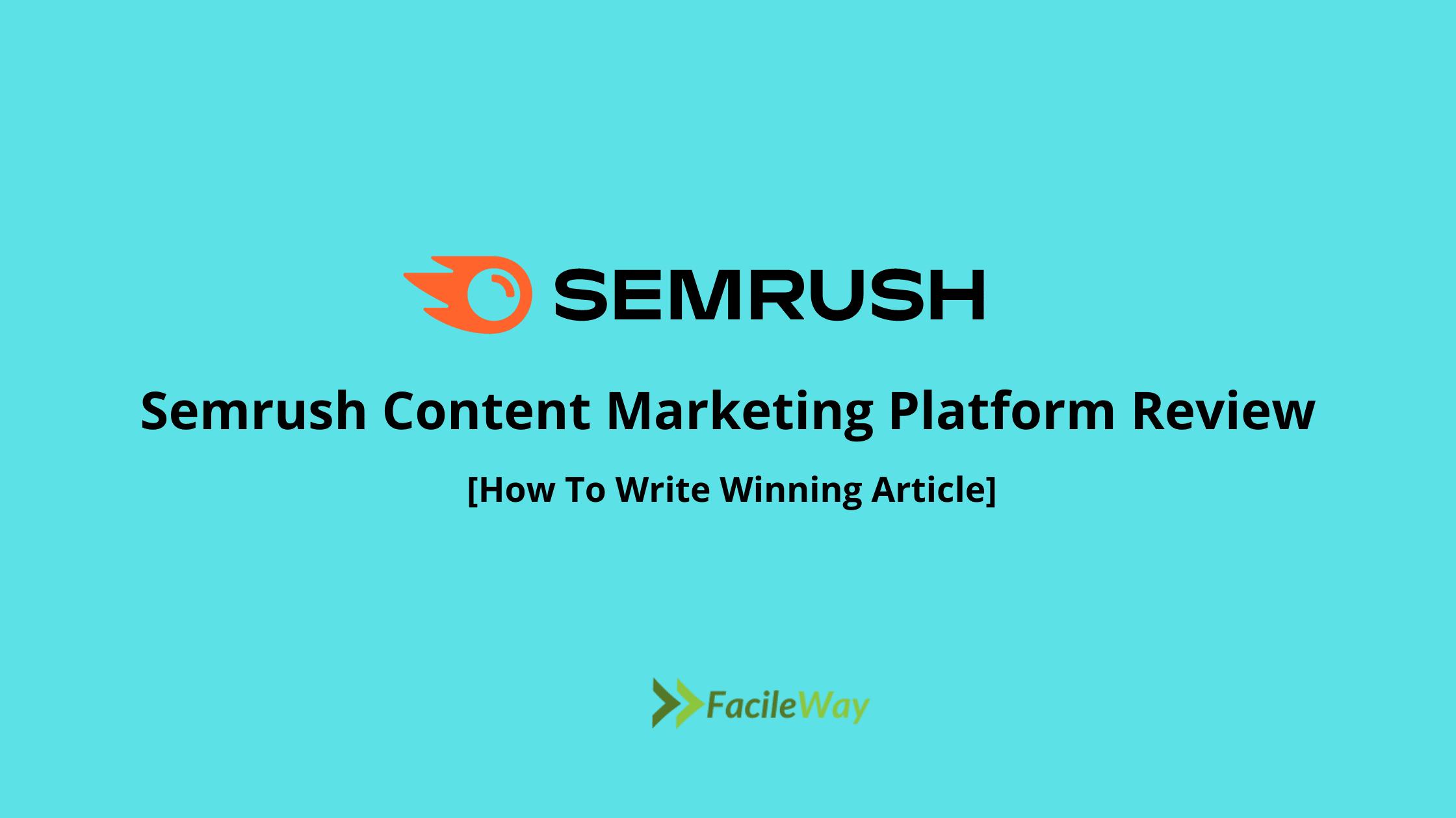 Semrush Content Marketing Platform Review